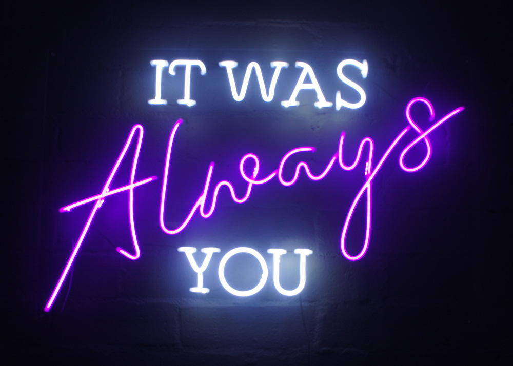 Epic Party Hire Neon LED Signs It Was Always You